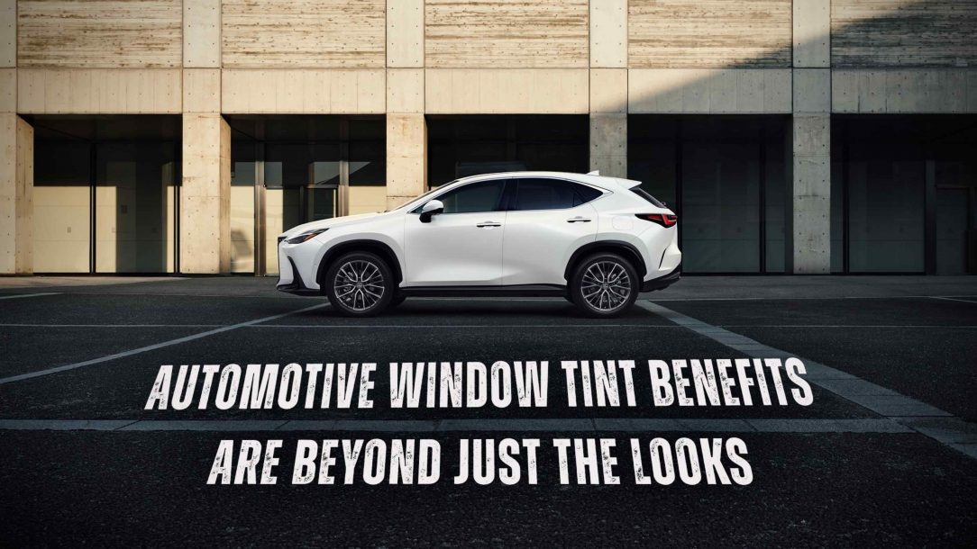 Automotive Window Tint Benefits Are Beyond Just The Looks - Automotive Window Tinting in the Fort Collins Area